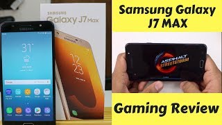 Samsung Galaxy J7 Max Gaming and Battery Performance