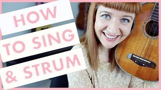 How To Sing And Strum The Ukulele At The Same Time!