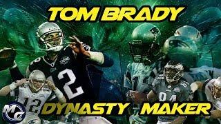 Tom Brady - Dynasty Maker