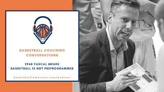 The Basketball Podcast with Chris Oliver: EP48 Pascal Meurs