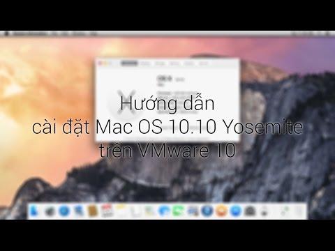 Hướng dẫn cài đặt Mac OS 10.10 Yosemite trên VMware 11 | OS X (Operating System)
