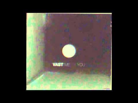 Vast - I'm Afraid of You