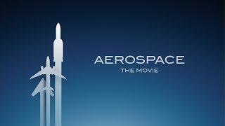 AEROSPACE - The Movie - Trailer