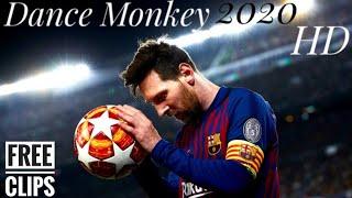 Lionel Messi -- Dance Monkey -- Tones and | •°•Skills & Goals 2020 (HD)/Football