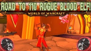 WoW: Road To 110 Rogue Blood Elf!]-[Part 1!]