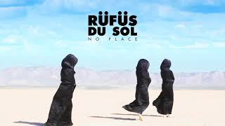 RÜfÜs Du Sol No Place Official Audio