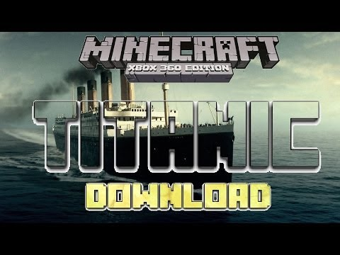 Minecraft Xbox 360 TITANIC Download Map