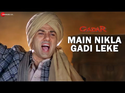 Gadar - Main Nikla Gaddi Leke - Full Song Video | Sunny Deol...