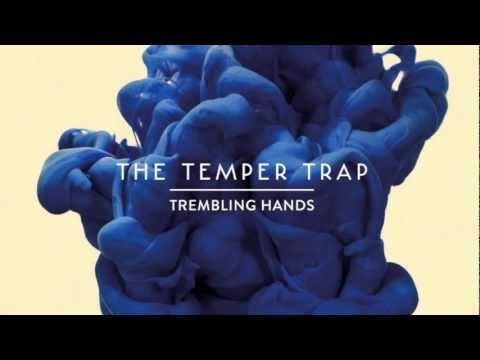 The Temper Trap - Trembling Hands (Benny Benassi remix) -IJPsR3dT_Es