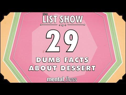 29 Dumb Facts About Dessert - mental_floss List Show (Ep.227)