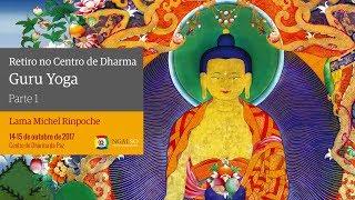 Retiro no Centro de Dharma - Guru Yoga - Parte 1