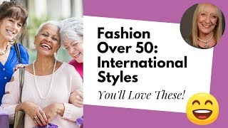 Fashion After 50: Fabulous Budget Styles from Around the World