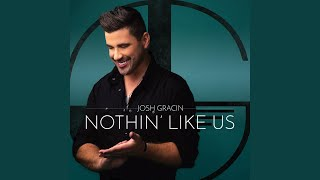 Josh Gracin Nothin' Like Us
