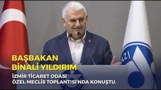 Başbakan Yıldırım, İzmir Ticaret Odası Özel Meclis Toplantısı'nda konuştu - 28.04.2018