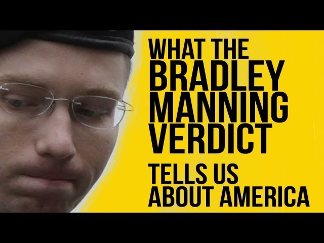 What The Bradley Manning Verdict Tells Us About America