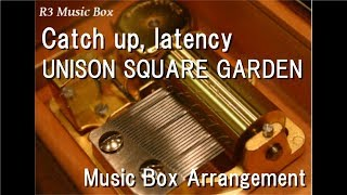 """Catch up, latency/UNISON SQUARE GARDEN [Music Box] (Anime """"Run with the Wind"""" OP)"""