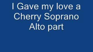 I gave my Love a Cherry Soprano and alto parts