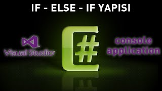 C# Console Application If Else Yapısı