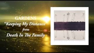 Gardens - Keeping My Distance