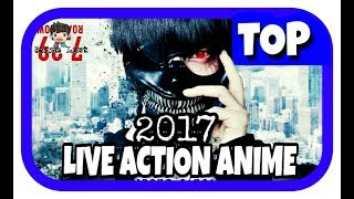 TOP LIVE ACTION ANIME MOVIE 2017