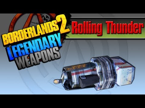 BORDERLANDS 2   *Rolling Thunder* Legendary Weapons Guide