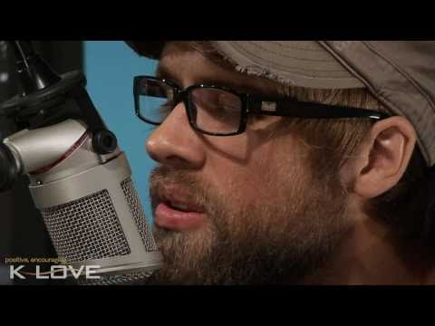 "K-LOVE - Josh Wilson ""Before The Morning"" LIVE"
