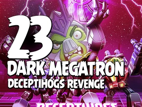 Angry Birds Transformers Part 23 - Deceptihogs Revenge First Look + Dark Megatron Unlocked