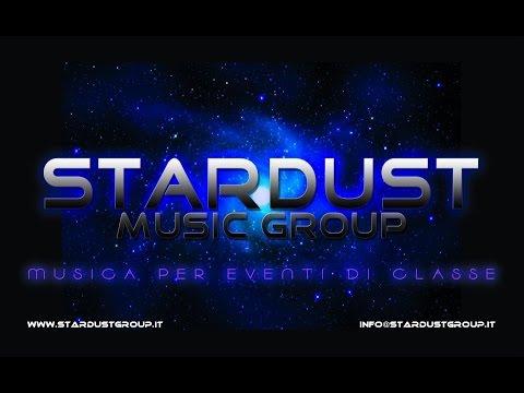 MUSICA PER MATRIMONI,EVENTI, FESTE: STARDUST MUSIC GROUP: Il più grande spettacolo dopo il big bang