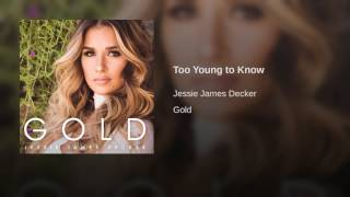Jessie James Decker Too Young To Know