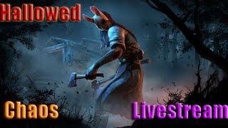 Hallowed Chaos Live Stream [DBD] [MATURE] #7 w/Friends  [tipsy cat returns]