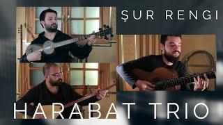 HARABAT TRIO - Şur Rengi