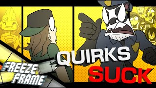 The CRAP REALITY of a World with Quirks