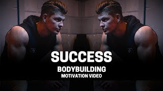 Bodybuilding Motivation Video - SUCCESS | 2018