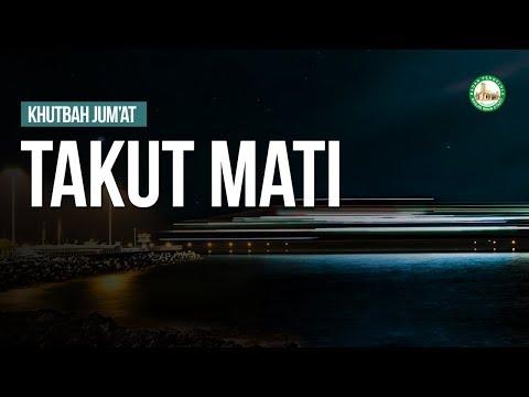 Takut Mati - Ustadz Khairullah Anwar Luthfi, Lc