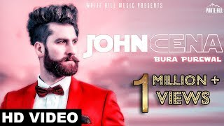 John Cena (Official Video) Bura Purewal |  White Hill Music | New Punjabi Songs 2018