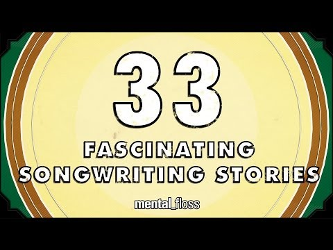 33 Fascinating Songwriting Stories - mental_floss on YouTube (Ep. 42)