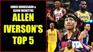 Chris Broussard & Jason McIntyre: Allen Iverson's All Time NBA Starting Five