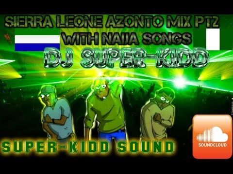 Part 1 Of sierra Leone Azonto Mix With Naija Pt 2 Dj Super-kidd video