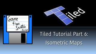 Tiled Map Editor Tutorial Part Six: Isometric Maps