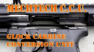 MechTech CCU Review (Glock Carbine Conversion Unit)