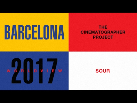 The Cinematographer Project, World View: Sour (Barcelona)
