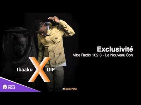 Dip Doundou Guiss x Ibaaku - Exclu Vibe Radio