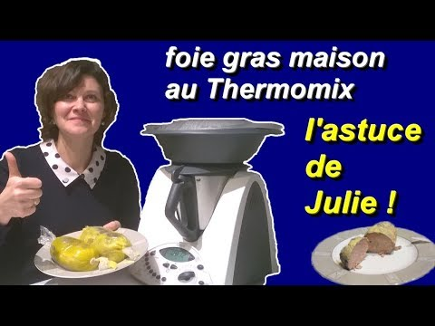Foie gras maison recette facile thermomix