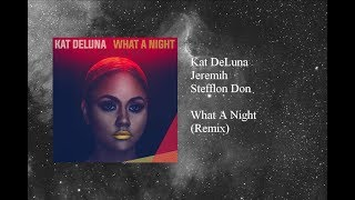 Kat DeLuna - What A Night featuring Jeremih & Stefflon Don (Remix)