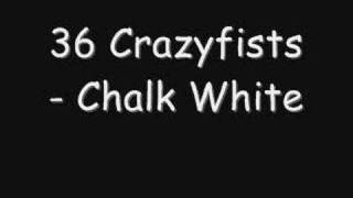 Watch 36 Crazyfists Chalk White video