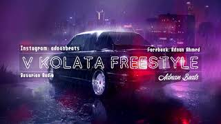 ADNAN BEATS - V KOLATA FREESTYLE, 2018 AUDIO