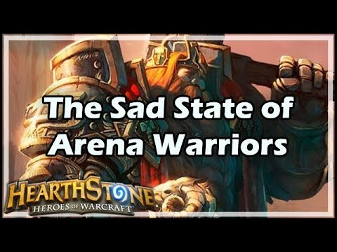 [Hearthstone] The Sad State of Arena Warriors