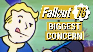 FALLOUT 76: My Biggest Concern With Fallout 76!! (Gameplay Impressions)