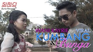 Wani Kayrie Feat Viral - Kumbang & Bunga (Official Music Video - HD)  - OST Hikayat Si Pematah Hati