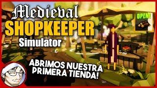 MEDIEVAL SHOPKEEPER SIMULATOR ► Los Inicios de Nuestro Amazon... Medieval!? │ Tutorial en Español